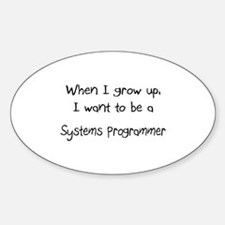 When I grow up I want to be a Systems Programmer S
