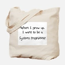 When I grow up I want to be a Systems Programmer T