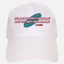 Old Archaeologists Never Die Baseball Baseball Cap