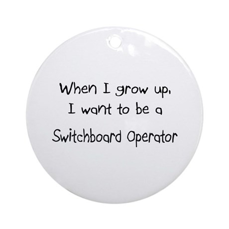 When I grow up I want to be a Switchboard Operator