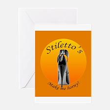 Stiletto's make me horny Greeting Card