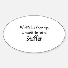When I grow up I want to be a Stuffer Decal