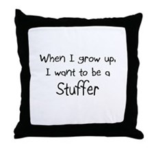 When I grow up I want to be a Stuffer Throw Pillow