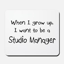 When I grow up I want to be a Studio Manager Mouse