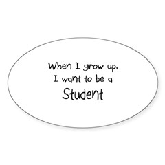 When I grow up I want to be a Student Decal