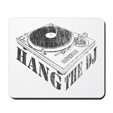 Hang the DJ Mousepad