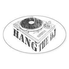 Hang the DJ Oval Decal