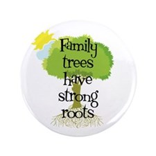 """Trees Have Strong Roots 3.5"""" Button"""