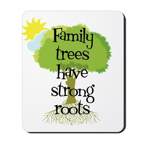 Trees Have Strong Roots Mousepad