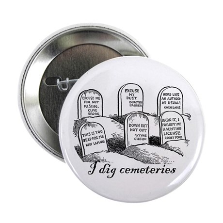 """I Dig Cemeteries 2.25"""" Button"""