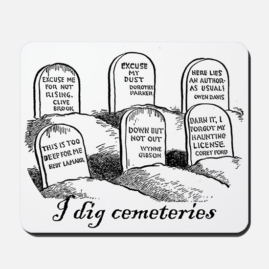 I Dig Cemeteries Mousepad