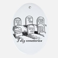 I Dig Cemeteries Oval Ornament