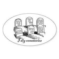I Dig Cemeteries Oval Decal