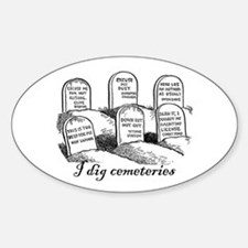 I Dig Cemeteries Oval Stickers