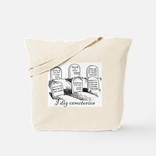 I Dig Cemeteries Tote Bag