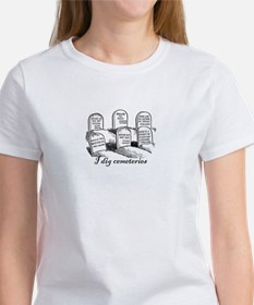I Dig Cemeteries Women's T-Shirt