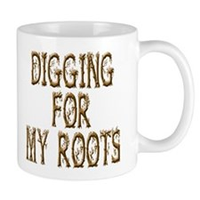 Digging for my Roots Mug