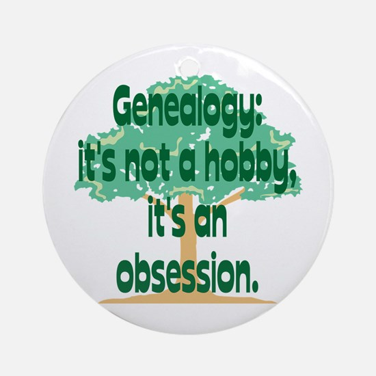 Genealogy Obsession Ornament (Round)