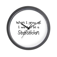 When I grow up I want to be a Statistician Wall Cl