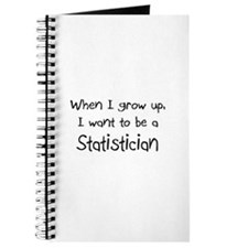 When I grow up I want to be a Statistician Journal