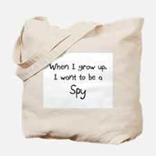 When I grow up I want to be a Spy Tote Bag