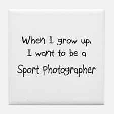 When I grow up I want to be a Sport Photographer T