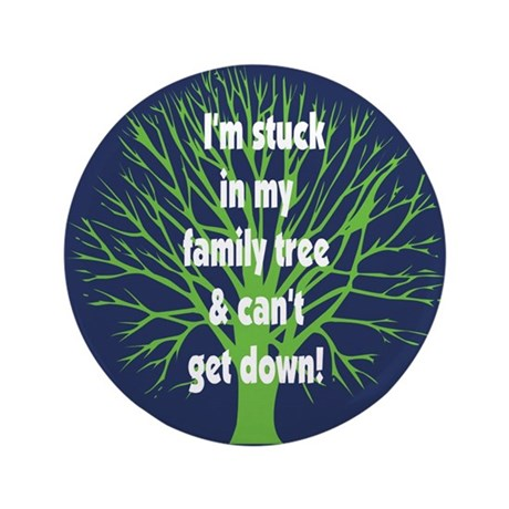 "Stuck in Family Tree 3.5"" Button"