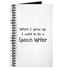 When I grow up I want to be a Speech Writer Journa