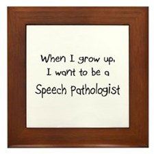 When I grow up I want to be a Speech Pathologist F