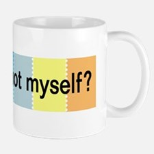 how am i not myself? Mug