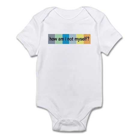 how am i not myself? Infant Bodysuit