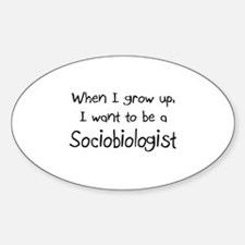 When I grow up I want to be a Sociobiologist Stick