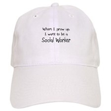 When I grow up I want to be a Social Worker Baseball Cap