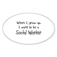 When I grow up I want to be a Social Worker Sticke