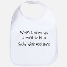 When I grow up I want to be a Social Work Assistan