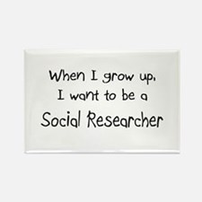 When I grow up I want to be a Social Researcher Re
