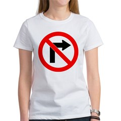No Right Turn Women's T-Shirt