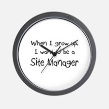 When I grow up I want to be a Site Manager Wall Cl