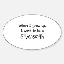 When I grow up I want to be a Silversmith Decal