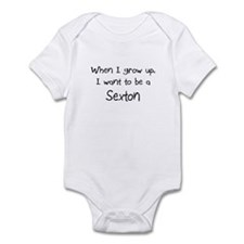 When I grow up I want to be a Sexton Infant Bodysu