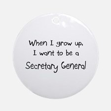 When I grow up I want to be a Secretary General Or