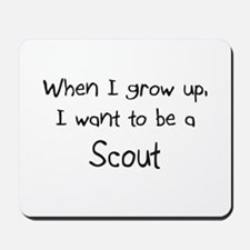 When I grow up I want to be a Scout Mousepad