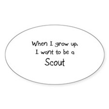 When I grow up I want to be a Scout Oval Decal