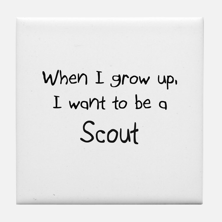 When I grow up I want to be a Scout Tile Coaster