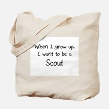 When I grow up I want to be a Scout Tote Bag