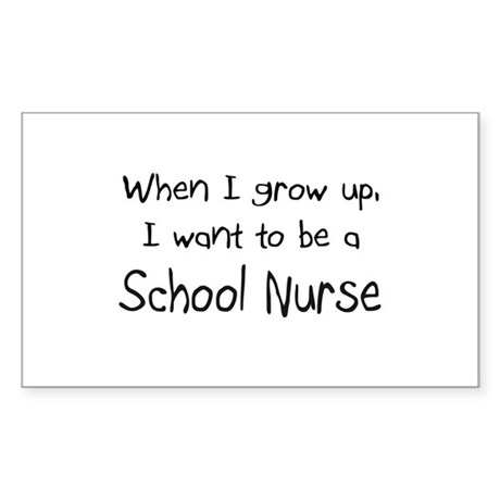 When I grow up I want to be a School Nurse Sticker