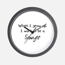 When I grow up I want to be a Sawyer Wall Clock