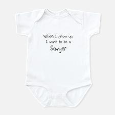 When I grow up I want to be a Sawyer Infant Bodysu