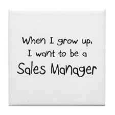 When I grow up I want to be a Sales Manager Tile C