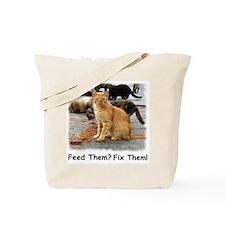 Feed Them? Fix Them! Tote Bag
